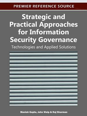 Strategic and Practical Approaches for Information Security Governance