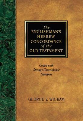 Englishman's Hebrew Concord: Coded with Strong's Concordance Numbers