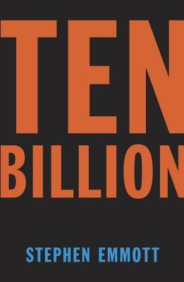 Ebook Ten Billion by Stephen Emmott TXT!