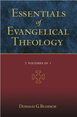 Essentials of Evangelical Theology by Donald G. Bloesch