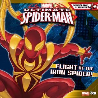 Ultimate Spider-Man Flight of the Iron Spider!: Based on the hit TV Show from Marvel Animation