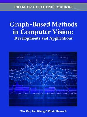Graph-Based Methods in Computer Vision: Developments and Applications