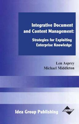 Integrative Document and Content Management: Strategies for Exploiting Enterprise Knowledge