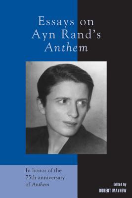 Essays on Ayn Rands Anthem PB