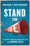 Stand for Life: Answering the Call, Making the Case, Saving Lives