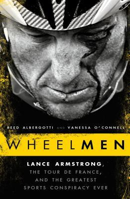 Wheelmen: Lance Armstrong, the Tour de France, and...