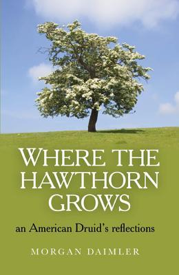 where-the-hawthorn-grows-an-american-druid-s-reflections