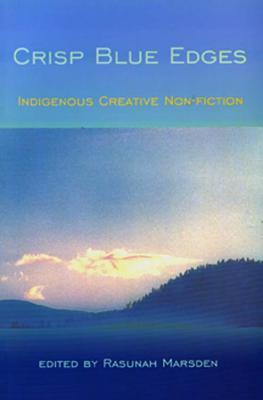 Crisp Blue Edges: Indigenous Creative Non Fiction
