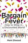 Bargain Fever : Our Obsession With Getting More for Less