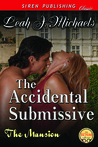 The Accidental Submissive by Leah J. Michaels
