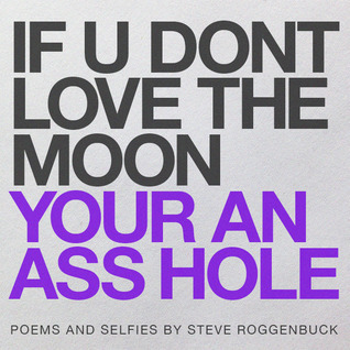 IF U DONT LOVE THE MOON YOUR AN ASS HOLE