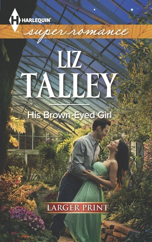 Ebook His Brown-Eyed Girl by Liz Talley TXT!