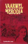 Vaarwel Merodia : Kroniek van een Surinaamse familie, 1820-1890