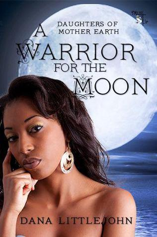 A Warrior for the Moon (Daughters of Mother Earth, #2)