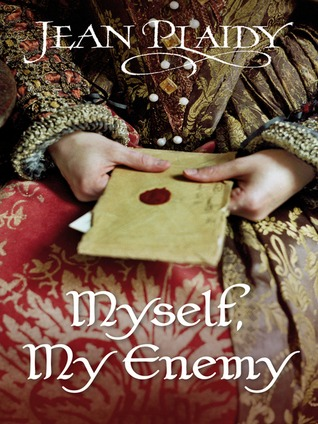 Myself, My Enemy (Queens of England, #1)...