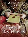 Myself, My Enemy by Jean Plaidy