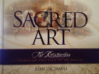 Sacred Art:  The Resurrection Through the Eyes of an Artist