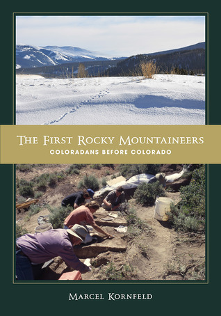 The First Rocky Mountaineers: Coloradans before Colorado