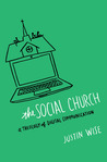 The Social Church by Justin Wise