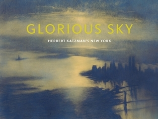 Glorious Sky: Herbert Katzman's New York