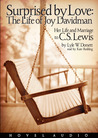 Surprised by Love: Her Life and Marriage to C.S. Lewis