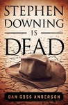 Stephen Downing Is Dead