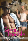 Royal Trouble (Texas Trouble, #10)