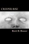 Creeper Rise by Brett D. Houser