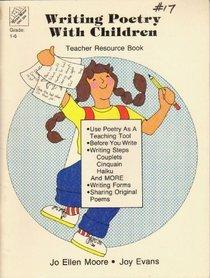 Writing Poetry with Children: Teacher Resource Book: Grade 1-6