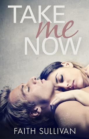 Take Me Now (Take Me Now, #1)