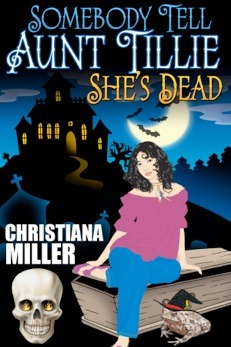 Image result for Somebody Tell Aunt Tillie She's Dead (ToadWitch #1) by Christiana Miller
