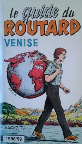Le guide du Routard 1998/99 Venise