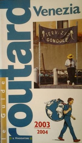 Le guide Routard 2003/2004 Venezia