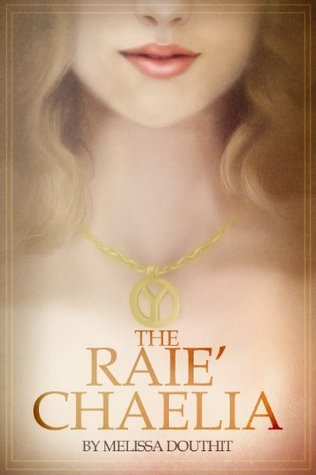 The Raie'Chaelia (Legend of the Raie'Chaelia, #1)