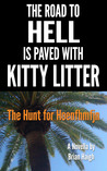 The Road to Hell is Paved with Kitty Litter