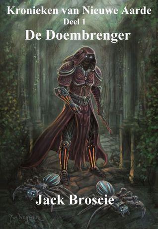 De Doembrenger (Kronieken van Nieuwe Aarde, #1)
