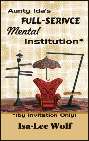 Aunty idas full service mental institution by invitation only aunty idas full service mental institution by invitation only by isa lee wolf stopboris Gallery