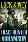 Lock & Key by Traci Hunter Abramson