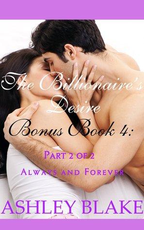 The Billionaire's Desire Bonus Book 4: Always and Forever, Part 2 of 2