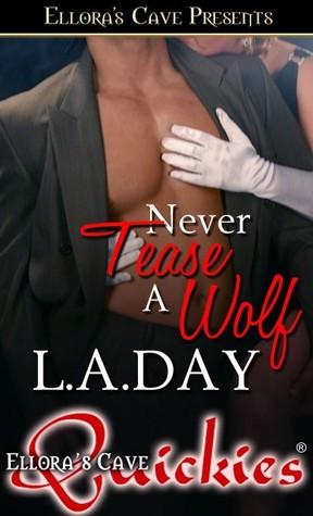 Never Tease a Wolf