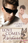 Love Comes in Darkness by Andrew  Grey