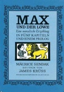 Max und der Löwe. Eine moralische Erzählung in fünf Kapiteln und einem Prolog
