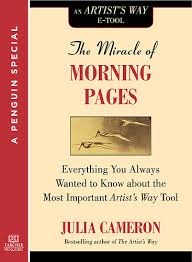 The Miracle of the Morning Pages Journal:  Everything You Always Wanted to Know about the Most Important Artist's Way Tool