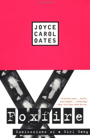 Ebook Foxfire: Confessions of a Girl Gang by Joyce Carol Oates read!