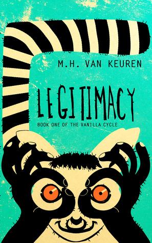 Legitimacy (The Vanilla Cycle, #1)