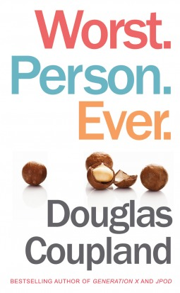 Worst. Person. Ever. by Douglas Coupland