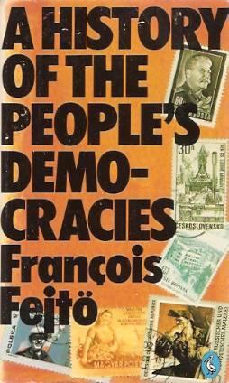 A History of the People's Democracies: Eastern Europe Since Stalin