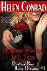 Husband Wanted: Will Train  (Destiny Bay: Baby Dreams, #1)