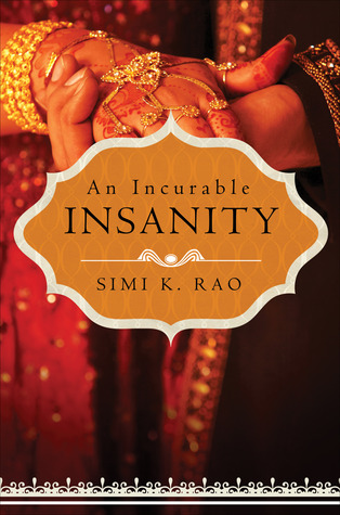 An Incurable Insanity by Simi K. Rao