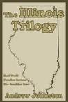 The Illinois Trilogy